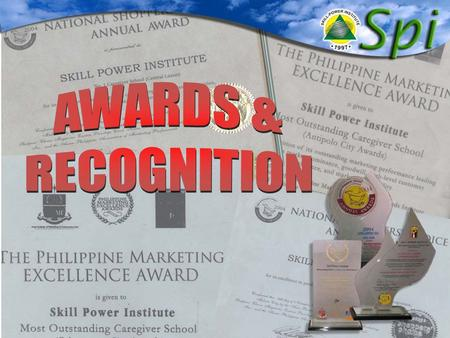 Antipolo City Central Luzon Angeles City Pangasinan ( Dagupan Area ) 2003-2004 Most Outstanding Caregiver School #1 Caregiver School AWARDS & RECOGNITION.
