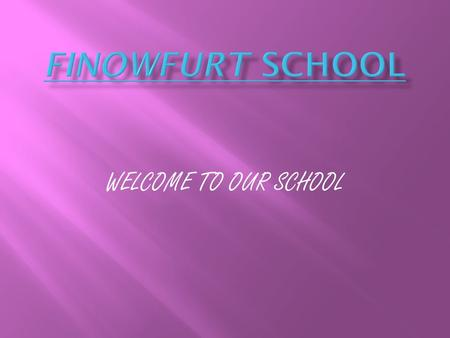 WELCOME TO OUR SCHOOL. 1. School building and rooms 2. Assembly hall 3. Grounds 4. Youth club 5. Schoolmanagement and teachers 6. School 7. Activities.
