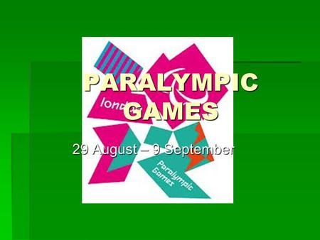 PARALYMPIC GAMES 29 August – 9 September. SPORTS IN THE PARALYMPICS.