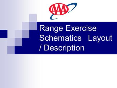 Range Exercise Schematics Layout / Description. Preparation of the Student Deliver briefing on each exercise to be performed and learning outcomes. Establish.