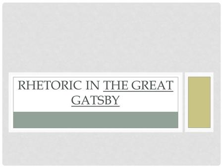 RHETORIC IN THE GREAT GATSBY. TONE VS. MOOD MOOD is not intellectual; it is emotional. It is the emotional feeling you, the reader, gets when reading.