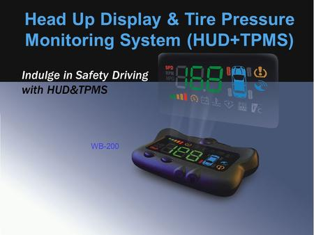 Indulge in Safety Driving with HUD&TPMS Head Up Display & Tire Pressure Monitoring System (HUD+TPMS) WB-200.