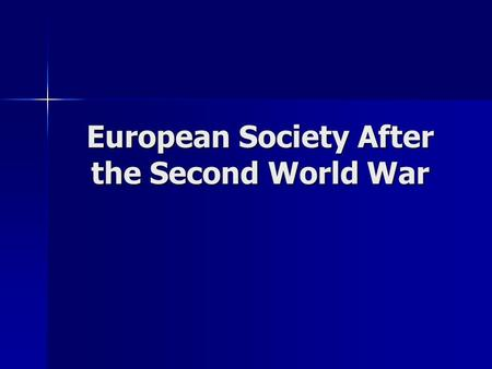 the post war economic recovery of europe In the immediate post-world war ii period, europe remained ravaged by war and   the rapid deterioration of european economies in the winter of 1946–1947,.