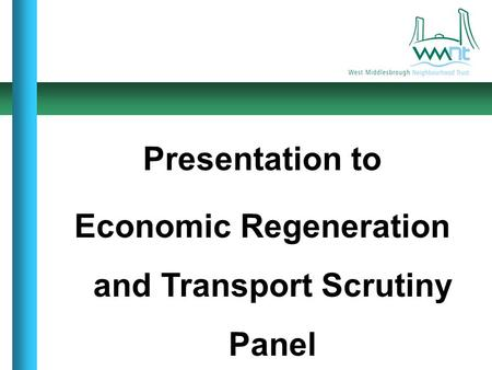 Presentation to Economic Regeneration and Transport Scrutiny Panel.