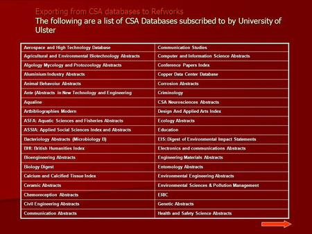 Exporting from CSA databases to Refworks The following are a list of CSA Databases subscribed to by University of Ulster Aerospace and High Technology.