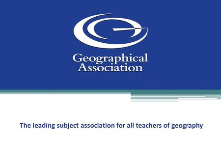 The leading subject association for all teachers of geography.