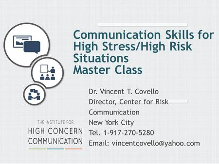 Communication Skills for High Stress/High Risk Situations Master Class