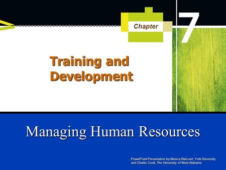 Managing Human Resources Chapter PowerPoint Presentation by Monica Belcourt, York University and Charlie Cook, The University of West Alabama Training.