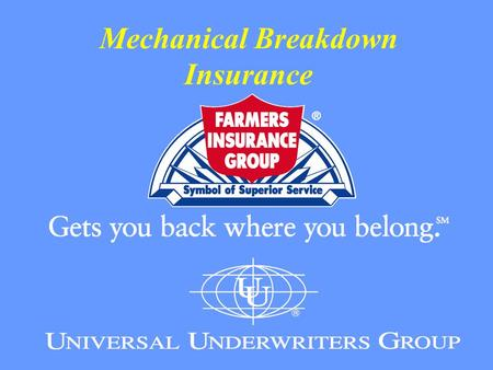 "Mechanical Breakdown Insurance. Horizontal Marketing Value added marketing strategy Building customer loyalty Focus on agent, ""I'm here to help"" Now your."