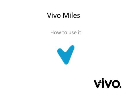 Vivo Miles How to use it. First you need to login Go to www.vivomiles.com and click on log in.www.vivomiles.com Enter your login details.