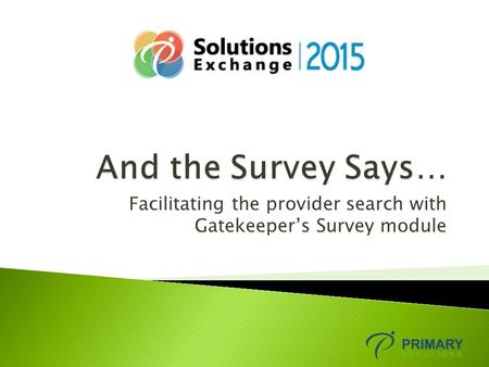 Facilitating the provider search with Gatekeeper's Survey module.