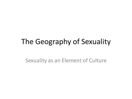 The Geography of Sexuality