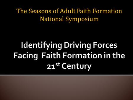 The Seasons of Adult Faith Formation National Symposium.
