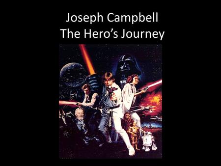 Joseph Campbell The Hero's Journey. Ordinary World The Hero's home, the safe haven upon which the Special World and the Journey's outcome must be compared.