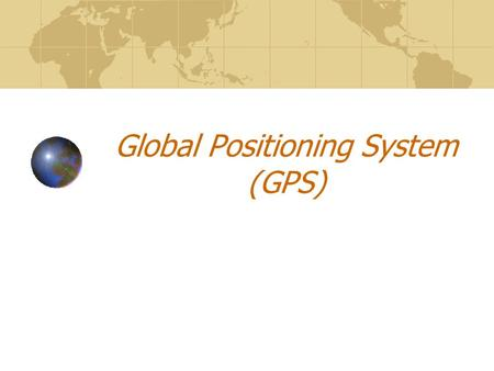 Global Positioning System (GPS). GPS Basics GPS stands for Global Positioning System which measures 3-D locations on Earth surface using satellites GPS.