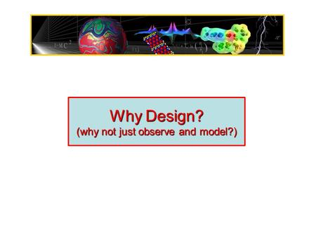 Why Design? (why not just observe and model?) CopyrightCopyright © Time and Date AS / Steffen Thorsen 1995-2006. All rights reserved. About us | Disclaimer.