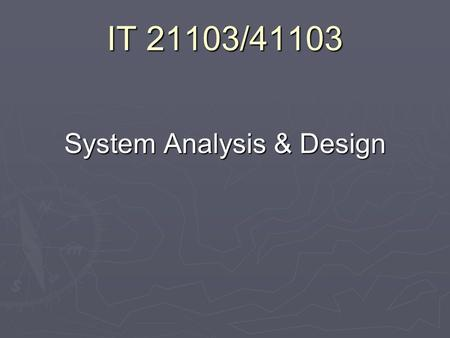 IT 21103/41103 System Analysis & Design. Chapter 05 Object Modeling.