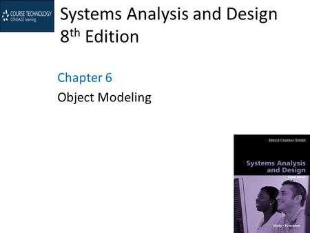 Systems Analysis and Design 8 th Edition Chapter 6 Object Modeling.