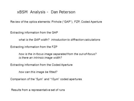"XBSM Analysis - Dan Peterson Review of the optics elements: Pinhole (""GAP""), FZP, Coded Aperture Extracting information from the GAP what is the GAP width?"