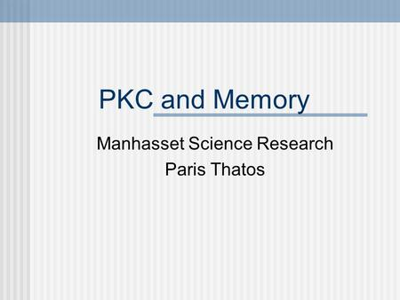 PKC and Memory Manhasset Science Research Paris Thatos.
