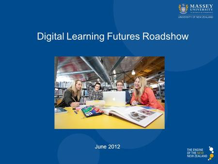 Digital Learning Futures Roadshow June 2012. 1. Why a digital teaching and learning strategy? 2. What are we planning over the next 12 months? 3. What.