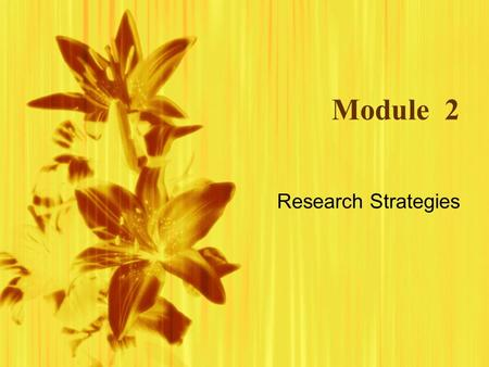 Module 2 Research Strategies.