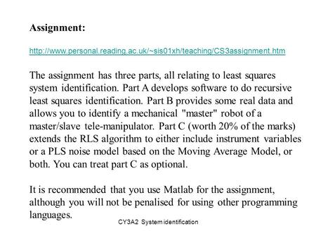 CY3A2 System identification Assignment:  The assignment has three parts, all relating.