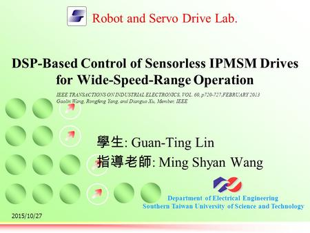 Department of Electrical Engineering Southern Taiwan University of Science and Technology Robot and Servo Drive Lab. 2015/10/27 DSP-Based Control of Sensorless.
