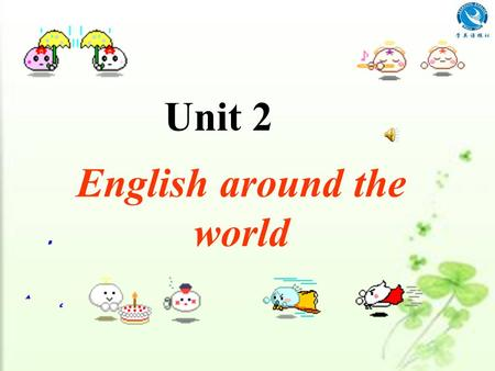 Unit 2 English around the world Let's discover more about English! Period One Warming up & Listening.