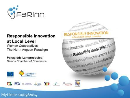 Mytilene 10/09/2014 Responsible Innovation at Local Level Women Cooperatives The North Aegean Paradigm Panagiotis Lampropoulos, Samos Chamber of Commerce.