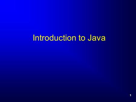 1 Introduction to Java. 2 What is Java? A programming language. A platform –A virtual machine (JVM) definition. –Runtime environments in diverse hardware.
