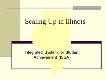 Scaling Up in Illinois Integrated System for Student Achievement (ISSA)