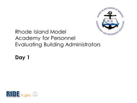 Rhode Island Model Academy for Personnel Evaluating Building Administrators Day 1.