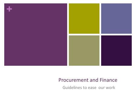 + Procurement and Finance Guidelines to ease our work.