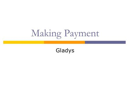 Making Payment Gladys.  We would like to inform you that we have instructed our bank to transfer XXXX to your account in payment of your invoice dated.