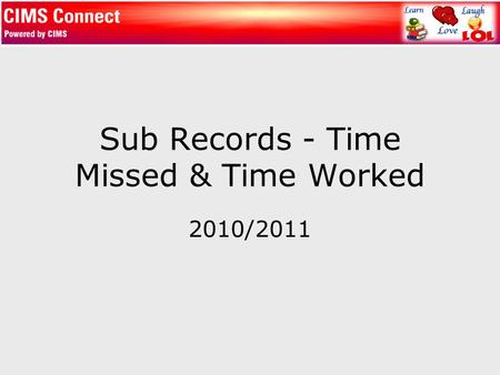 Sub Records - Time Missed & Time Worked 2010/2011.