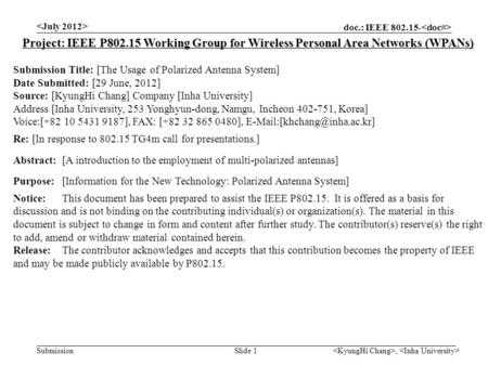 Doc.: IEEE 802.15- Submission, Slide 1 Project: IEEE P802.15 Working Group for Wireless Personal Area Networks (WPANs) Submission Title: [The Usage of.