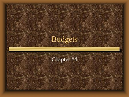 Budgets Chapter #4. What are the factors of production? Capital Labor Land Management.