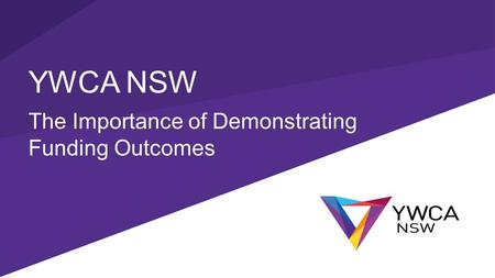 YWCA NSW The Importance of Demonstrating Funding Outcomes.