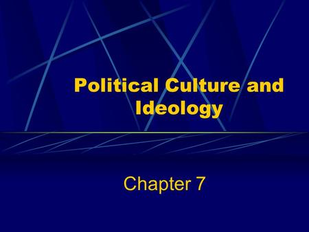 Political Culture and Ideology Chapter 7. Core Questions 1. What are the dominant values of American political culture? 2. How and why are American citizens.