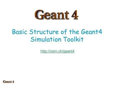 Basic Structure of the Geant4 Simulation Toolkit