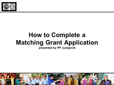 How to Complete a Matching Grant Application presented by PP Junejonet.