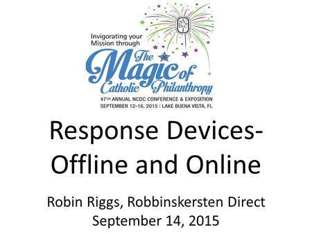Response Devices- Offline and Online Robin Riggs, Robbinskersten Direct September 14, 2015.
