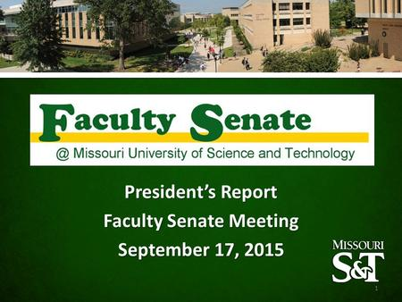 President's Report Faculty Senate Meeting September 17, 2015 1.