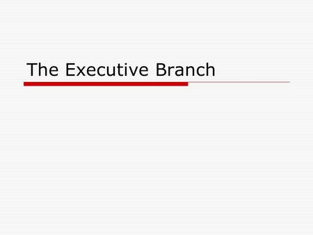 The Executive Branch. General Info  Made up of President, Vice President, and Cabinet President is the head  Enforces (Carries out) laws -The White.