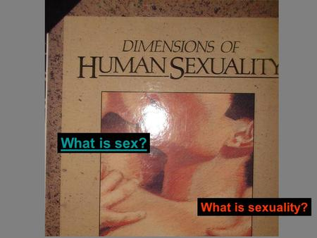What is sex? What is sexuality?. How do you know when you are ready to have sex? What do you do if you are pressured to have sex?