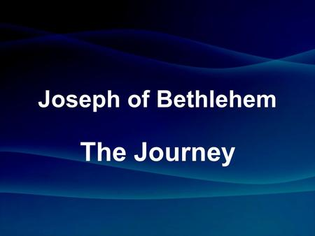 Joseph of Bethlehem The Journey.