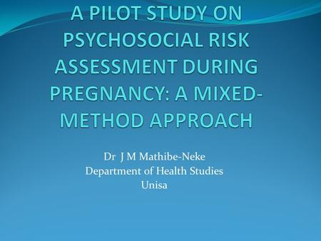 Dr J M Mathibe-Neke Department of Health Studies Unisa.