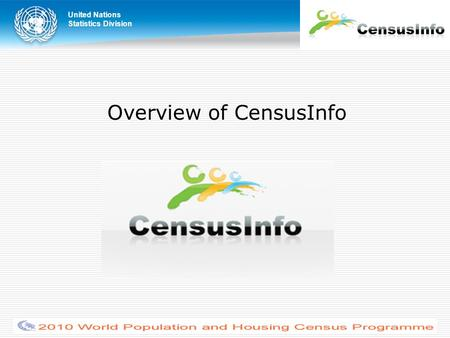 United Nations Statistics Division Overview of CensusInfo.