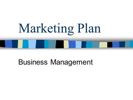 Marketing Plan Business Management. Why do you need to write a marketing plan? Provides a basis to compare expected and actual performance.
